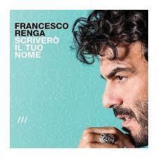 NEW!! FRANCESCO RENGA- SCRIVERO' IL TUO NOME (2016)