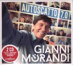 GIANNI MORANDI - AUTOSCATTO 7.0 (2CD)
