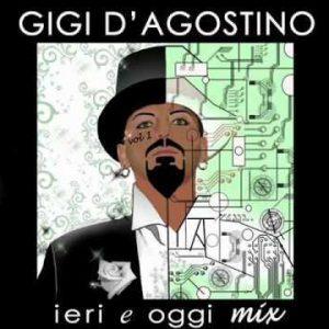 GIGI G'AGOSTINO - IERI E OGGI MIX (CD)