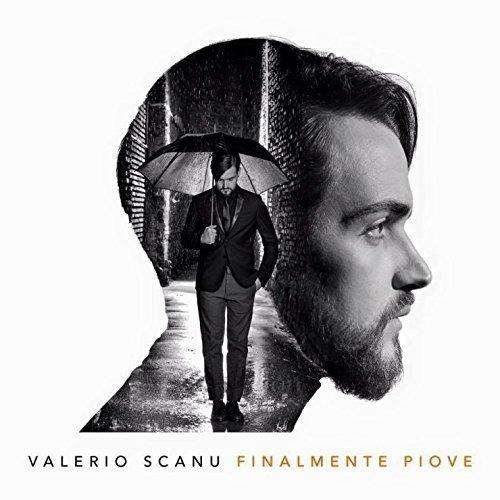 VALERIO SCANU - FINALMENTE PIOVE
