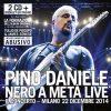 PINO DANIELE - NERO A META' LIVE (CONCERTO MILANO DICEMBRE 2014) (2 CD)
