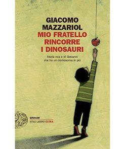 GIACOMO MAZZARIOL - MIO FRATELLO RINCORRE I DINOSAURI (BOOK)