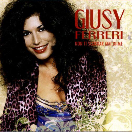 GIUSY FERRERI - NON TI SCORDAR MAI DI ME (CD)