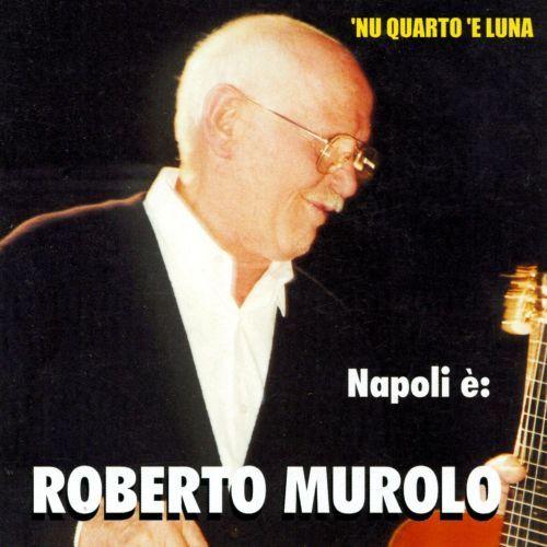 ROBERTO MUROLO - 'NU QUARTO 'E LUNA (CD)