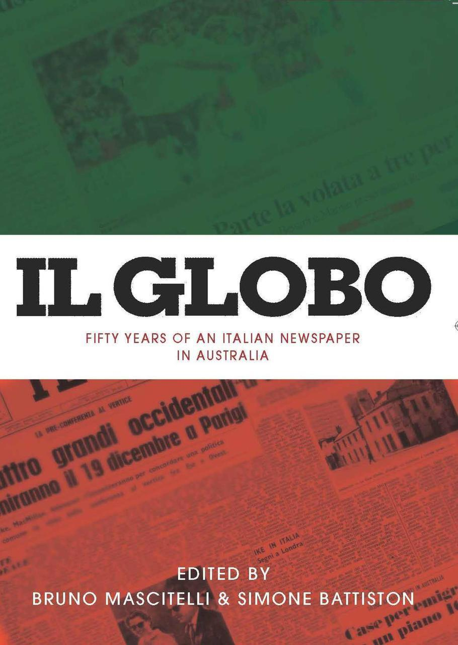 IL GLOBO - FIFTY YEARS OF AN ITALIAN NEWSPAPER IN AUSTRALIA