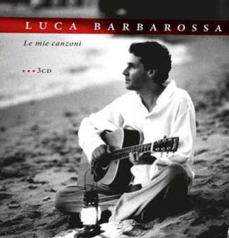 luca-barbarossa-LE MIE CANZONI 3CD